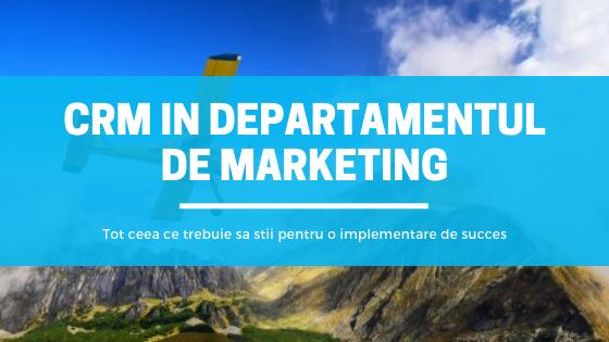 CRM pentru departamentul de marketing